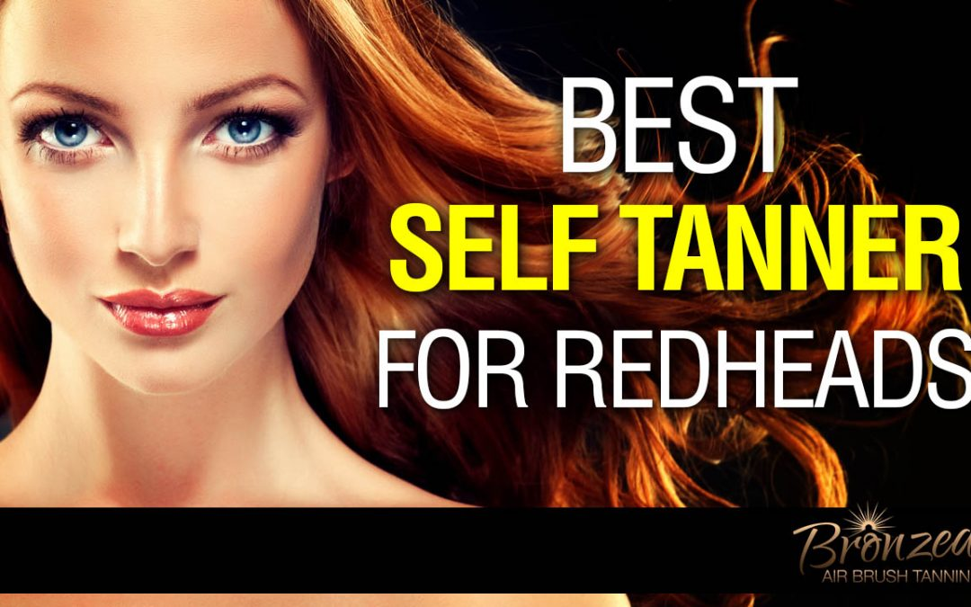 Best Self Tanner For Redheads With Fair Skin
