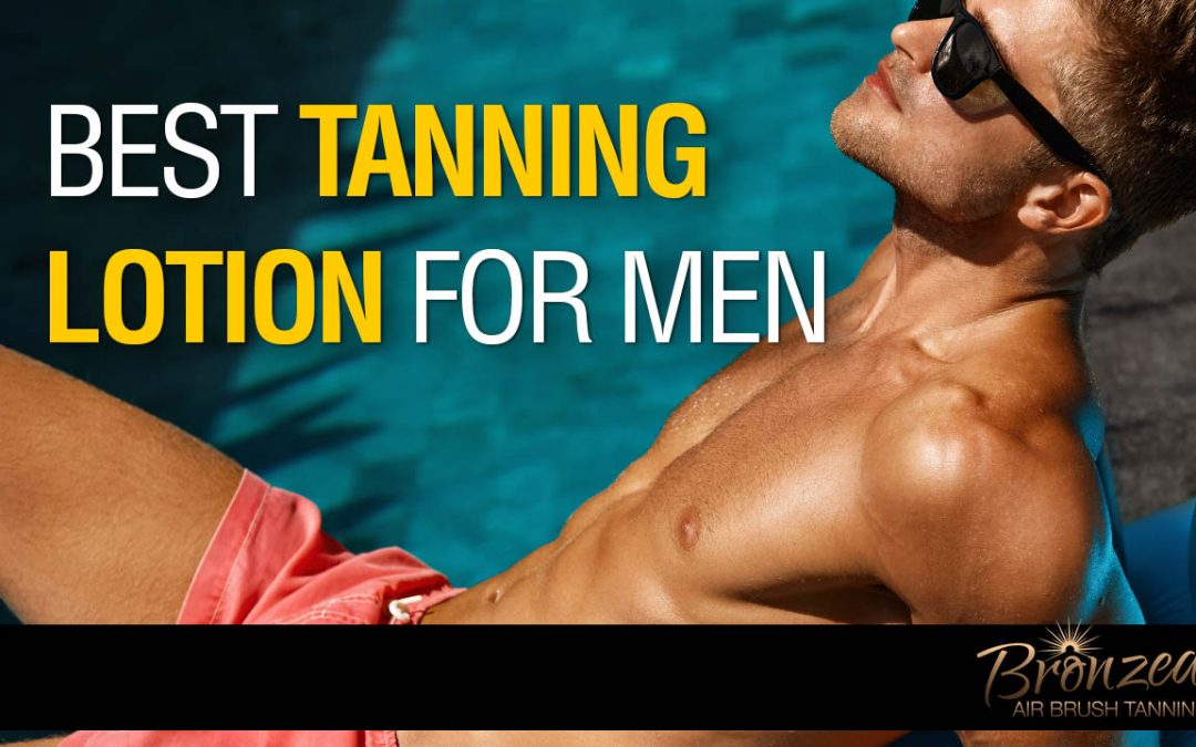 Ultimate Guide and Review Of The Best Tanning Lotion For Men?